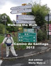 Walking The Walk Camino De Santiago 2012,2nd Edition