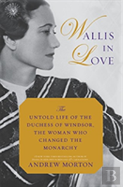 Wallis In Love The Untold Life Of The Du