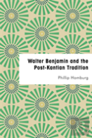 Walter Benjamin And The Post-Kantian Tradition