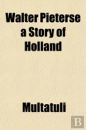 Walter Pieterse A Story Of Holland