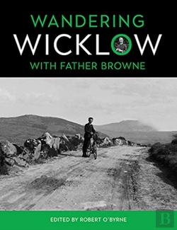 Bertrand.pt - Wandering Wicklow With Father Browne