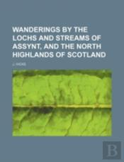 Wanderings By The Lochs And Streams Of A