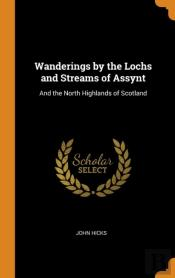 Wanderings By The Lochs And Streams Of Assynt