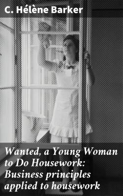 Bertrand.pt - Wanted, A Young Woman To Do Housework: Business Principles Applied To Housework
