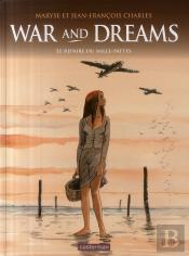 War And Dreams T.3 ; Le Repaire Du Mille-Pattes