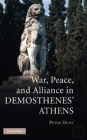 War And Peace In Demosthenes' Athens