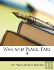 War And Peace, Part 4
