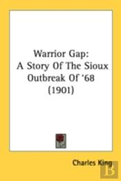Warrior Gap: A Story Of The Sioux Outbre