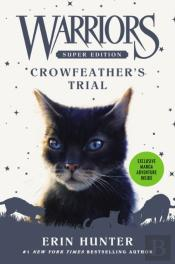 Warriors Super Edition: Crowfeather'S Trial