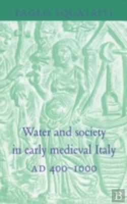 Bertrand.pt - Water And Society In Early Medieval Italy, Ad 400-1000