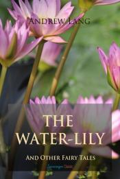 Water-Lily And Other Fairy Tales