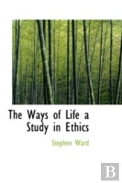 Ways Of Life A Study In Ethics