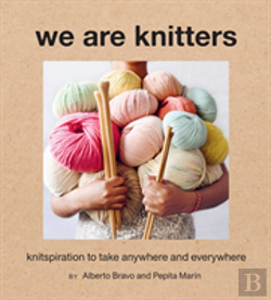 Bertrand.pt - We Are Knitters: Knitspiration To Take Anywhere And Everywhere