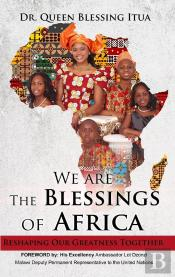 We Are The Blessings Of Africa