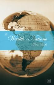 Wealth Of Nations (Complete & Unabridged)