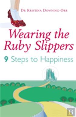 Bertrand.pt - Wearing The Ruby Slippers: Nine Steps To Happiness