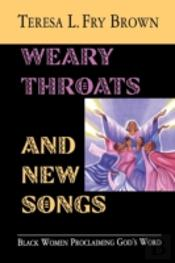 Weary Throats And New Songs
