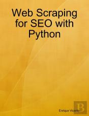 Web Scraping For Seo With Python