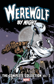 Werewolf By Night: The Complete Collection Vol. 3