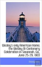 Wesley'S Only American Home; The Wesley