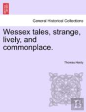 Wessex Tales, Strange, Lively, And Commo