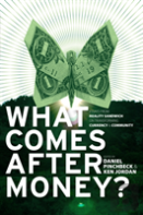 What Comes After Money?