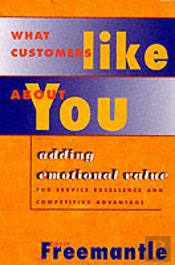What Customers Like About You
