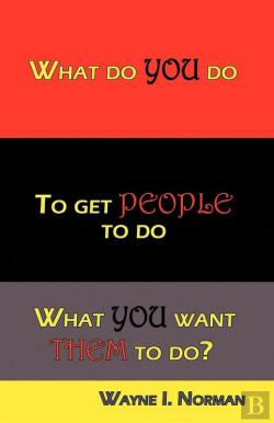 Bertrand.pt - What Do You Do To Get People To Do What You Want Them To Do?
