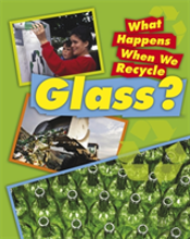 What Happens When We Recycle: Glass