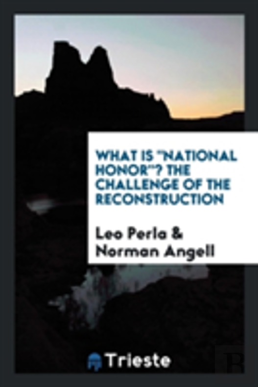 What Is ''National Honor''? The Challenge Of The Reconstruction