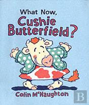 What Now, Cushie Butterfield?
