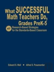What Successful Math Teachers Do, Grades Pre K-5