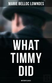 What Timmy Did (Mystery Classic)