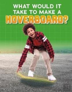 Bertrand.pt - What Would It Take To Build A Hoverboard?
