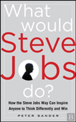 Bertrand.pt - What Would Steve Jobs Do? Think Different And Win