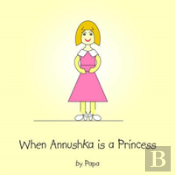 When Annushka Is A Princess