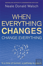 When Everything Changes Change Everythin