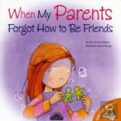 When My Parents Forgot To Be Friends