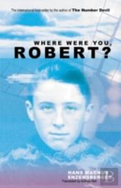WHERE WERE YOU, ROBERT?