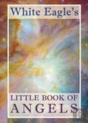 White Eagles Little Book Of Angels