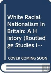 White Racial Nationalism In Britain