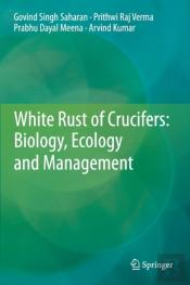 White Rust Of Crucifers: Biology, Ecology And Management