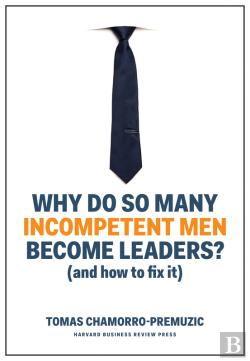 Bertrand.pt - Why Do So Many Incompetent Men Become Leaders?