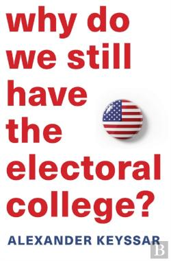 Bertrand.pt - Why Do We Still Have The Electoral College?