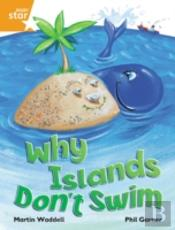 Why Islands Don'T Swim: Orange Level, Book 3 (With Parent Notes) (Rigby Rocket)