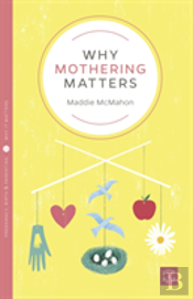 Why Mothering Matters