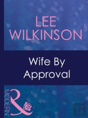 Wife By Approval (Mills & Boon Modern)