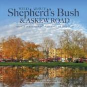 Wild About Shepherd'S Bush & Askew Road