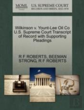 Wilkinson V. Yount-Lee Oil Co U.S. Supreme Court Transcript Of Record With Supporting Pleadings