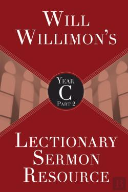 Bertrand.pt - Will Willimons Lectionary Sermon Resource, Year C Part 2